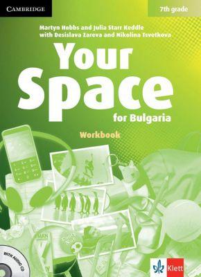 Your Space for Bulgaria - ниво A2: Учебна тетрадка по английски език + CD, 7 кл. - изд. Клет България