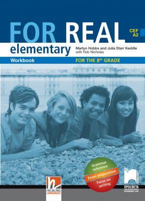 For Real - A2: Работна тетрадка по английски език, 8 кл. - изд. Просвета