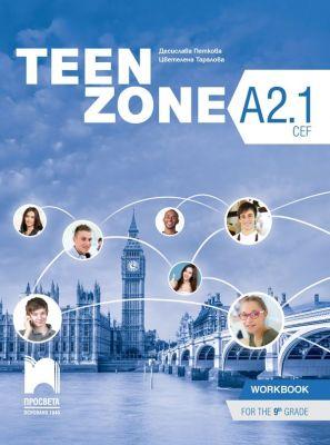 Teen Zone - ниво A2.1: Работна тетрадка по английски език, 9 кл. - изд. Просвета