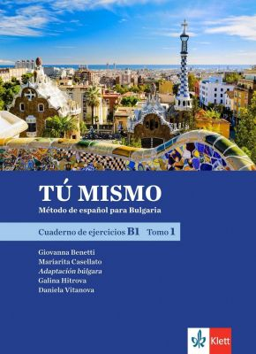 Tu mismo para Bulgaria - ниво B1: Учебна тетрадка по испански език + CD - част 1, 9 кл. - изд. Клет България