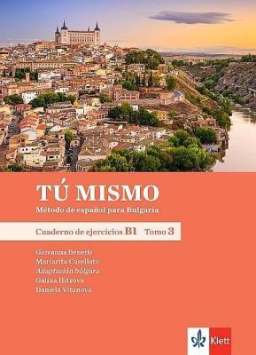 Tu mismo para Bulgaria - ниво B1: Учебна тетрадка по испански език + CD, 10 кл. - изд. Клет България