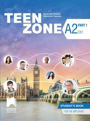 Teen Zone - ниво A2 (Part 1): Учебник по английски език, 11 кл. - изд. Просвета