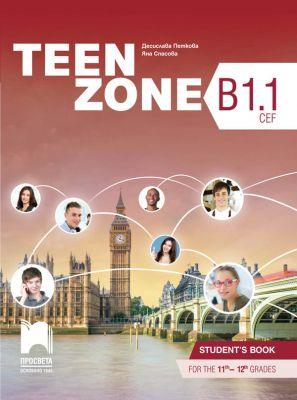 Teen Zone - ниво B1.1: Учебник по английски език, 11 кл. - изд. Просвета