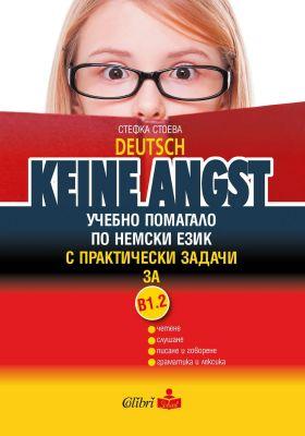 Keine Angst - ниво В1.2: Учебно помагало по немски език с практически задачи, 9 и 10 кл. - изд. Колибри