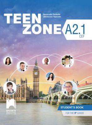 Teen Zone - ниво A2.1: Учебник по английски език, 9 кл. - изд. Просвета
