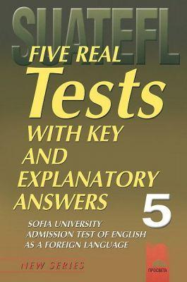 Five Practice Tests: Тестове по английски език за кандидат-студенти № 5 - изд. Просвета