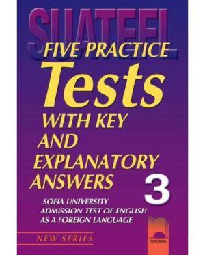 Five Practice Tests: Тестове по английски език за кандидат-студенти № 3 - изд. Просвета